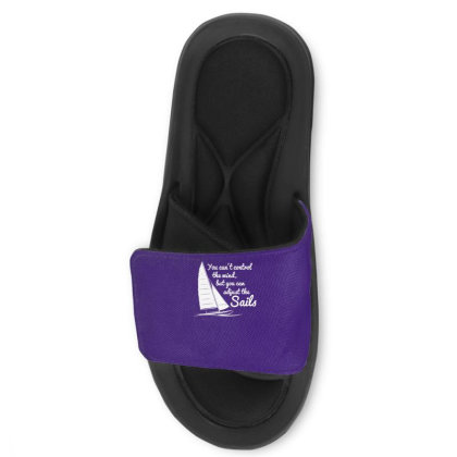 You Can't Control Wind But Adjust The Sails Slide Sandal Designed By Gematees
