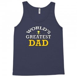 World's Greatest Dad Tank Top | Artistshot