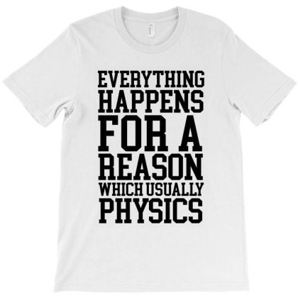 Always Physics Funny T-shirt Designed By Meza Design