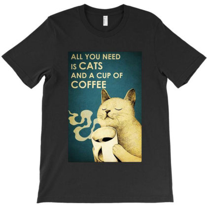 All You Need Is Coffee Funny Cat T-shirt Designed By Blees Store