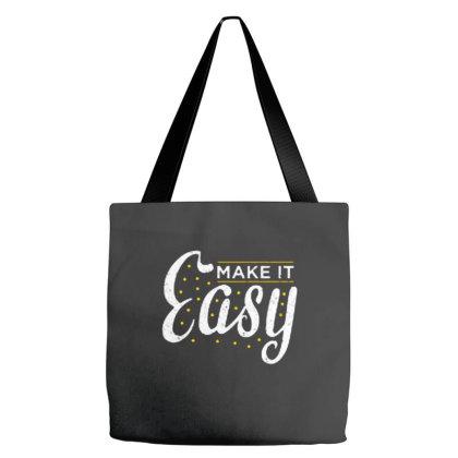 Make It Easy Tote Bags Designed By Nurart