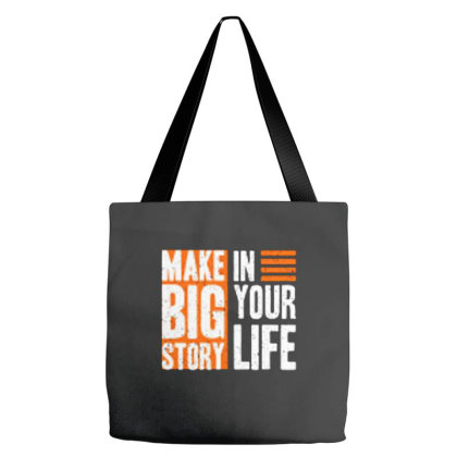 Make Big Story In Your Life Tote Bags Designed By Nurart