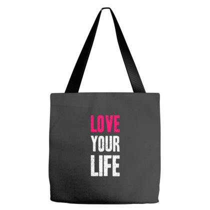 Love Your Life (2) Tote Bags Designed By Nurart
