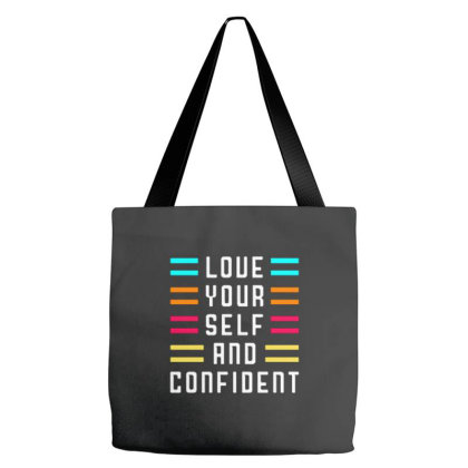 Love Your Self And Confident Tote Bags Designed By Nurart