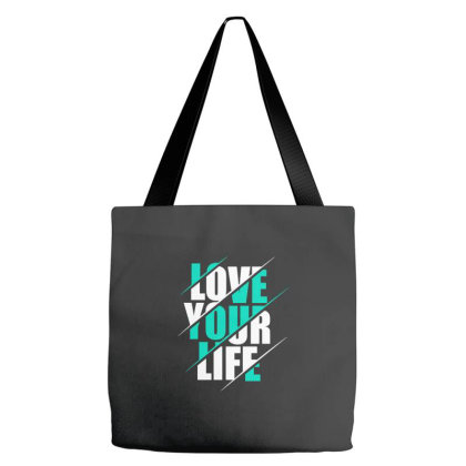Love Your Life Tote Bags Designed By Nurart