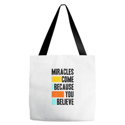 Miracles Come Because You Believe Tote Bags Designed By Nurart