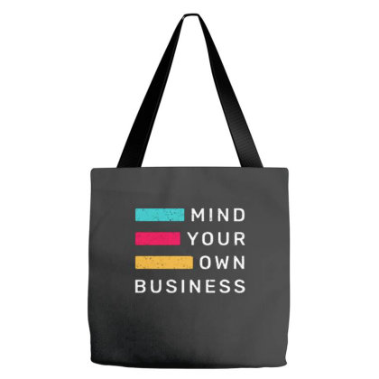 Mind Your Own Business Tote Bags Designed By Nurart