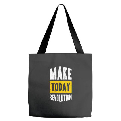 Make Today Revolution Tote Bags Designed By Nurart