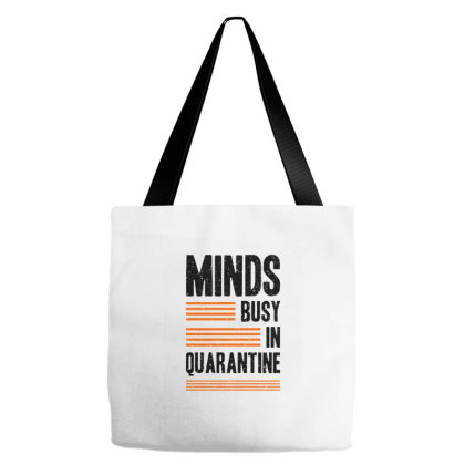 Minds Busy In Quarantine Tote Bags Designed By Nurart