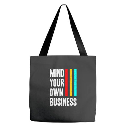 Mind Your Own Business 1 Tote Bags Designed By Nurart