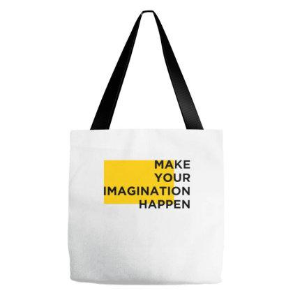 Make Your Imagination Happen Tote Bags Designed By Nurart