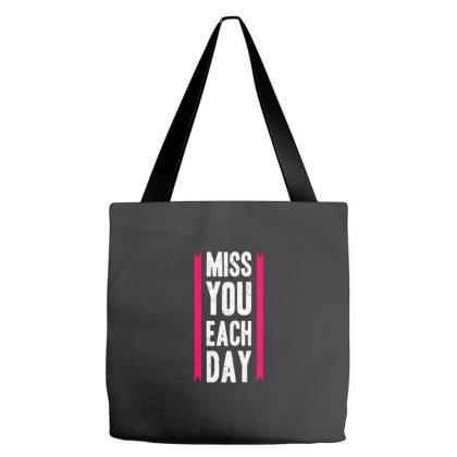 Miss You Each Day Tote Bags Designed By Nurart