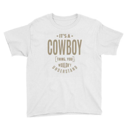 It's A Cowboy Thing Youth Tee Designed By Rafaellopez