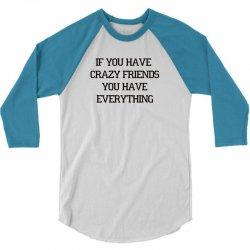 if you have CRAZY FRIENDS 3/4 Sleeve Shirt | Artistshot