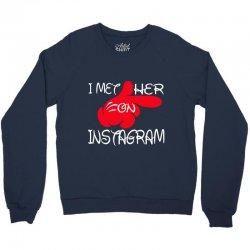 i met her on istagram Crewneck Sweatshirt | Artistshot