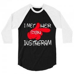 i met her on istagram 3/4 Sleeve Shirt | Artistshot