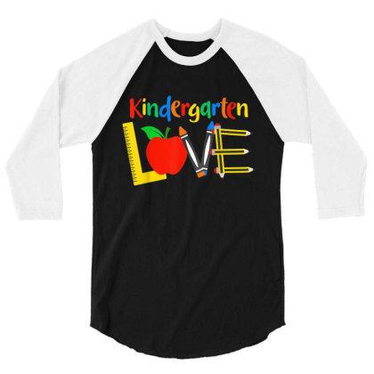 Kindergarten Love, Teacher Student Classroom Gift 3/4 Sleeve Shirt Designed By Mrt90