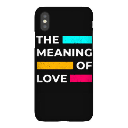 The Meaning Of Love Iphonex Case Designed By Nurart