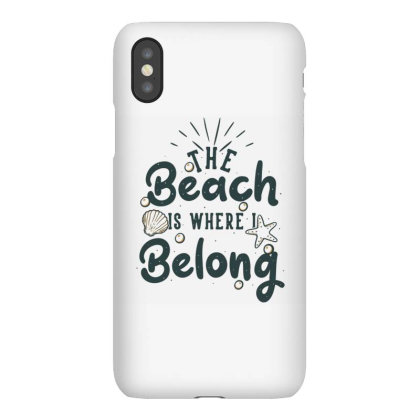 The Beach Is Where I Belong Iphonex Case Designed By Nurart