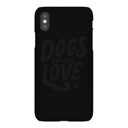Dogs Equal Love Iphonex Case Designed By Victor_33