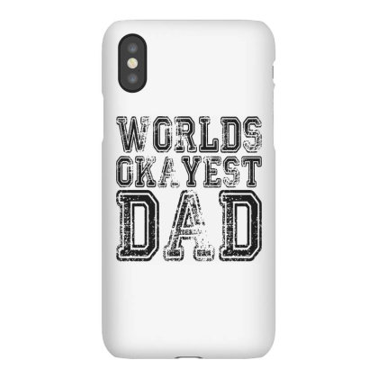 Worlds Okayest Dad Iphonex Case Designed By Sam Soe