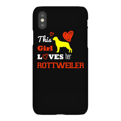 This Girl Loves Her  Rottweiler  T Shirt Iphonex Case Designed By Gnuh79