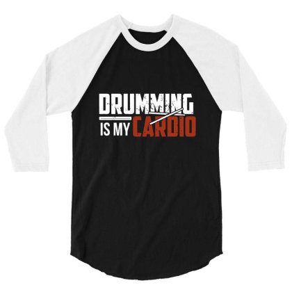Drumming Is My Cardio 3/4 Sleeve Shirt Designed By Victor_33
