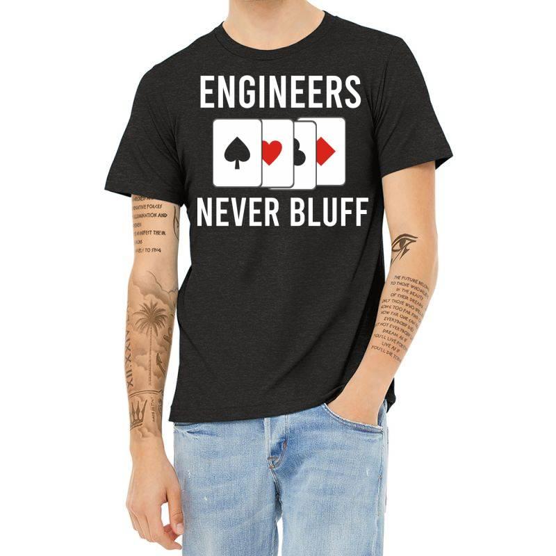 Engineers Never Bluff Heather T-shirt | Artistshot