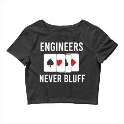 engineers never bluff Crop Top | Artistshot