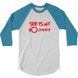 she is my juliet 3/4 Sleeve Shirt | Artistshot