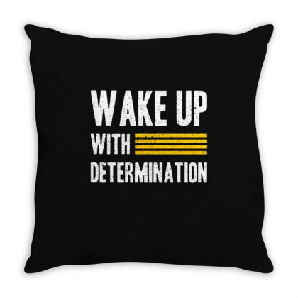 Wake Up With Determination Throw Pillow Designed By Nurart