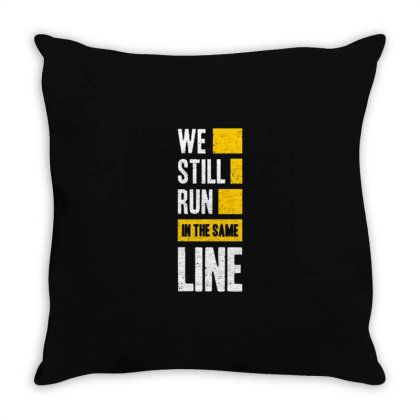 We Still Run In The Same Line Throw Pillow Designed By Nurart