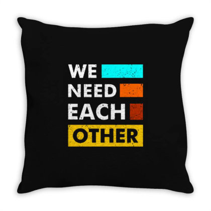 We Need Each Other Throw Pillow Designed By Nurart
