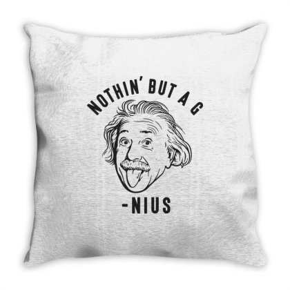 Nothin But A Genius Throw Pillow Designed By Allstar