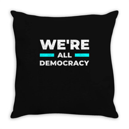 We're All Democracy Throw Pillow Designed By Nurart