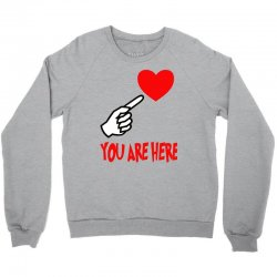 you are here Crewneck Sweatshirt | Artistshot