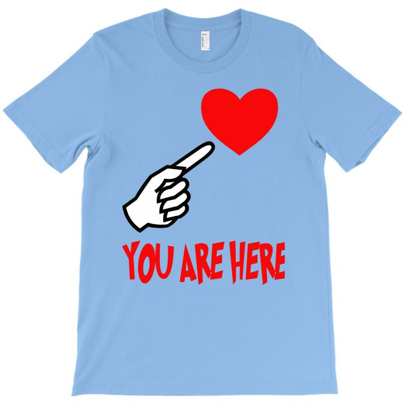 You Are Here T-shirt | Artistshot