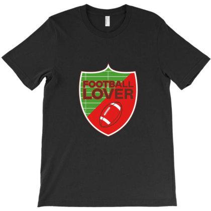 Football Lover T-shirt Designed By Blanrem