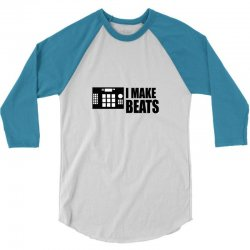 i make beats 3/4 Sleeve Shirt | Artistshot
