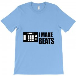 i make beats T-Shirt | Artistshot