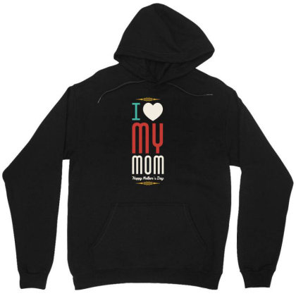 I Love My Mom Unisex Hoodie Designed By Victor_33