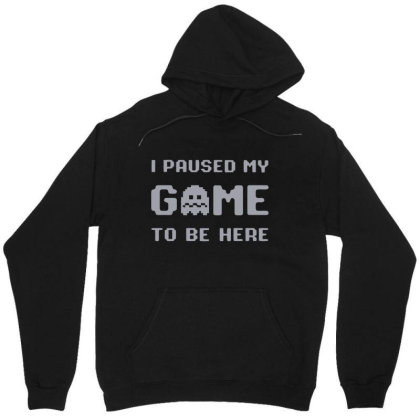 I Paused My Game Unisex Hoodie Designed By Victor_33