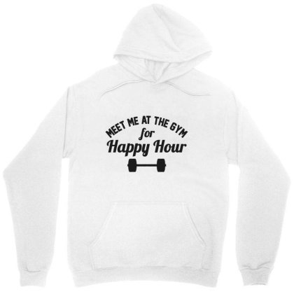 Meet Me At The Gym Happy Hour Unisex Hoodie Designed By Allstar