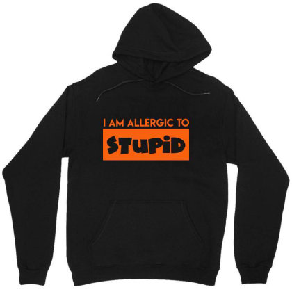 I Am Allergic To Stupid Unisex Hoodie Designed By Victor_33
