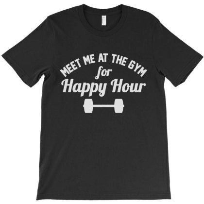 Meet Me At The Gym Happy Hour T-shirt Designed By Allstar