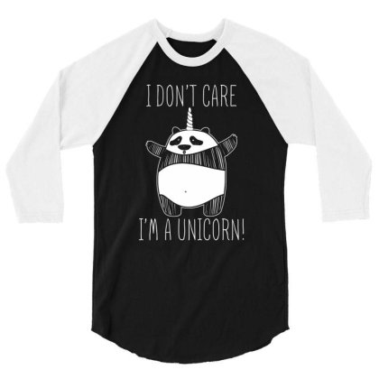 I Dont Care Im A Unicorn T Shirt 3/4 Sleeve Shirt Designed By Gnuh79