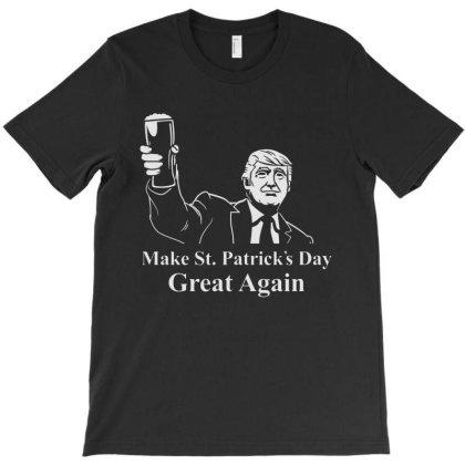 Make St Patricks Day Great Again T-shirt Designed By Allstar