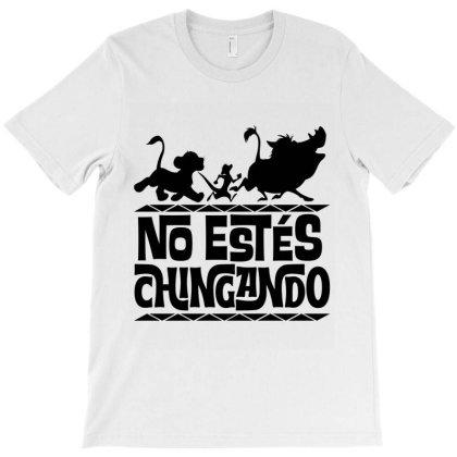 No Estes Chingando T-shirt Designed By Tiococacola