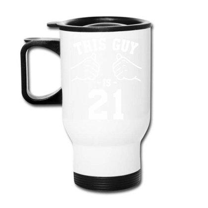 21st Birthday Design Birthday Present For Him Bday Gift Ideas For Men Travel Mug Designed By Artist_amateur
