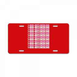1800 hotlinebling License Plate | Artistshot